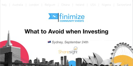#FinimizeCommunity Presents: What to Avoid when Investing tickets