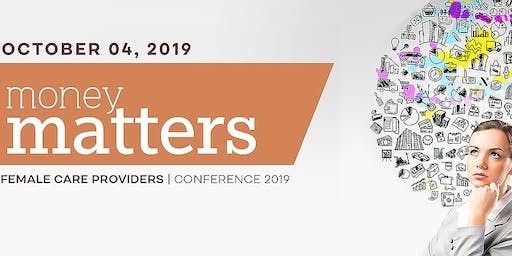 Money Matters: Female Care Providers Conference 2019