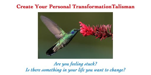 Create Your Personal Transformation Talisman