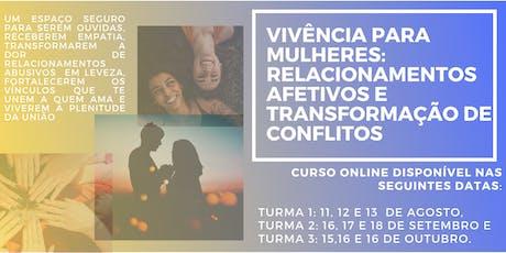 Vivência para mulheres: relacionamentos afetivos e transformação de conflitos bilhetes