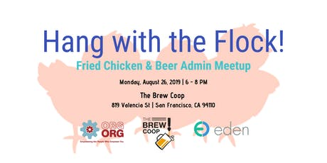 [SF Bay Area] Hang with the Flock!  Fried Chicken & Beer Admin Meetup tickets