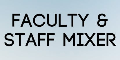 Fall 2019 Faculty and Staff Mixer