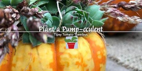 Plant a Pump-cculent tickets