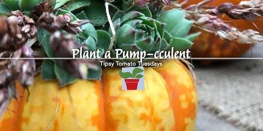 Plant a Pump-cculent