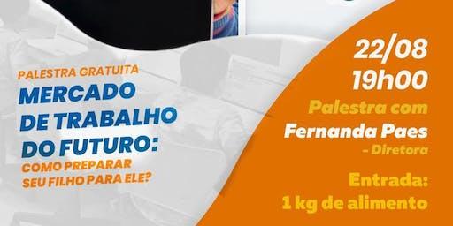 Palestra - MERCADO DE TRABALHO: COMO PREPARAR SEU FILHO PARA ELE?
