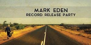Mark Eden - Record Release Party