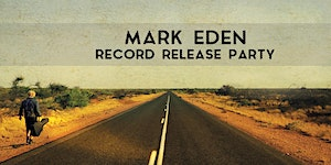 Mark Eden - Record Release Party