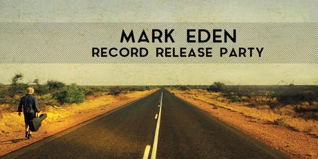 Mark Eden - Record Release Party Tickets