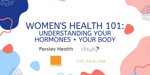 Women's Health 101: Understanding Your Hormones + Your Cycle