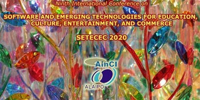 9th International Conference on  Software and Emerging Technologies for Education, Culture, Entertainment, and Commerce ( SETECEC 2020 ) :: :: Venice – Italy ::  March 10 – 13, 2020