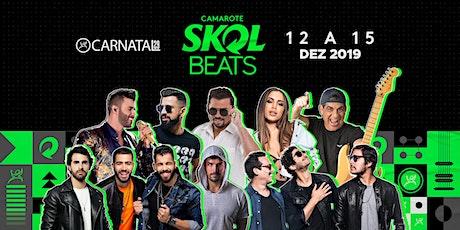 Camarote Skol Beats 2019 -  Carnatal ingressos
