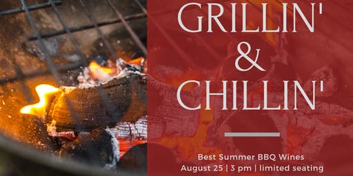 Grillin' & Chillin' - Wines for Labor Day BBQs