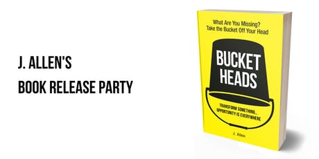"J. Allen's ""Bucket Heads"" Book Release Party tickets"