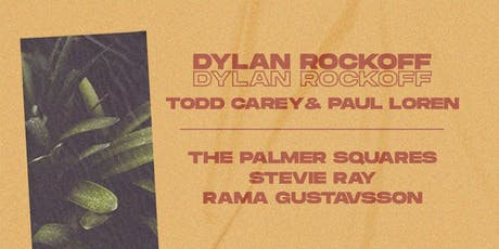 Palmer Squares,S. Ray,Rama Gustavsson,Dylan Rockoff,Todd Carey,Paul Loren tickets