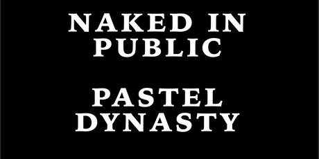 Naked in Public, Pastel Dynasty, Sled Dogs in the Lounge tickets