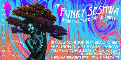 The Funky Seshwa with Disco Tehran: World Groove Dance Party
