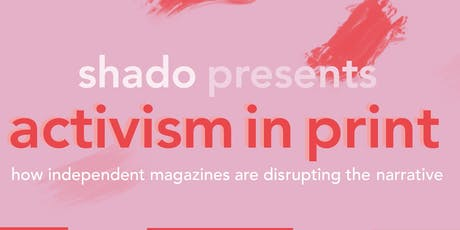 shado presents: Activism in Print tickets