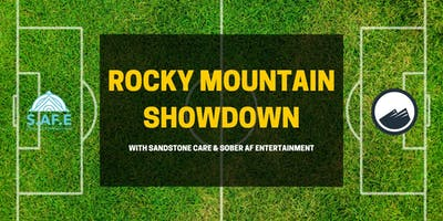 Sober AF Entertainment & Sandstone Care: Rocky Mountain Showdown