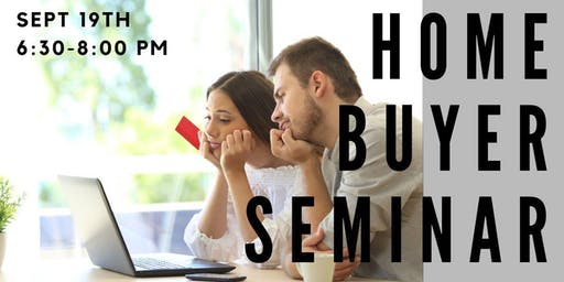 HOME BUYER SEMINAR - Learn the process of home buying from start to finish