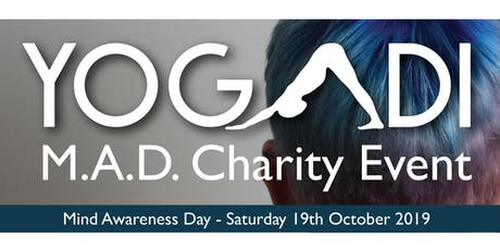 YOGADi M.A.D. Charity Event - Mind Awareness Day  tickets