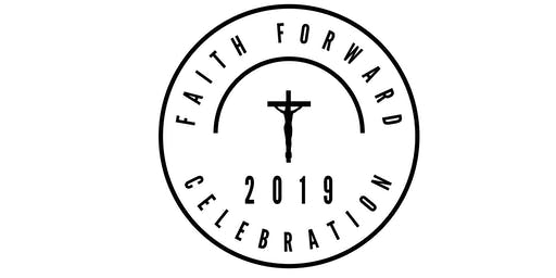 Faith Forward Celebration