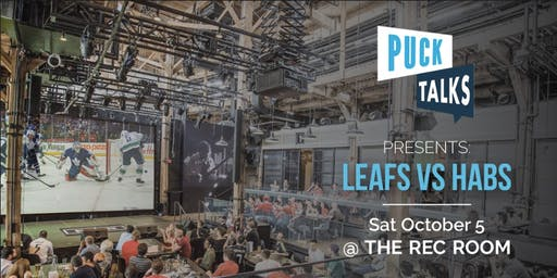 Puck Talks Watch Party: Leafs - Canadiens October 5th