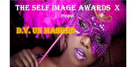S.E.L.F. Image Awards X Presents D.V. Un Masked tickets