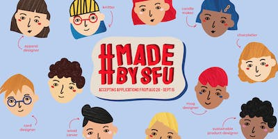 #MadeBySFU2019 - Accepting Applications from Aug 26 - Sep 15