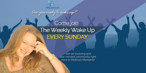 Weekly Wake Up: The Reality of Life Beyond the 5 Senses