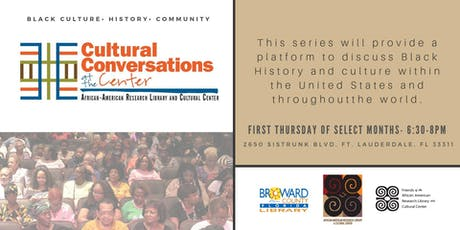 "The African-American Research Library and Cultural Center Presents:  ""Cultural Conversations at the Center"" Series tickets"