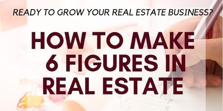 How to make Six Figures in Real Estate tickets