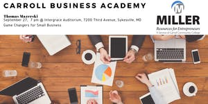 Carroll Academy - Game Changers for Small Business...