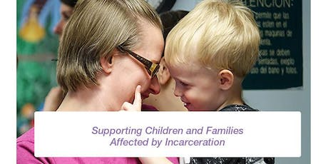 Seeing and Supporting Children of Incarcerated Parents tickets