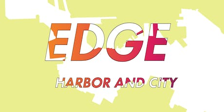 """Edge: Harbor and City"" Opening Reception tickets"