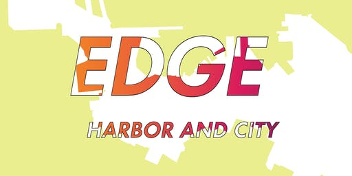 """""""Edge: Harbor and City"""" Opening Reception"""