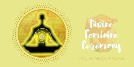 Divine Feminine Ceremony: Healing the Solar Plexus tickets