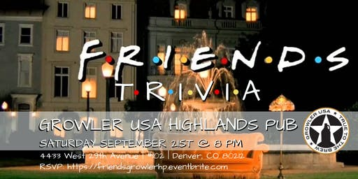 Friends Trivia at Growler USA Highlands Pub