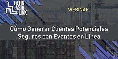 Webinar: Cómo Generar Clientes Potenciales Seguros con Eventos en Línea boletos