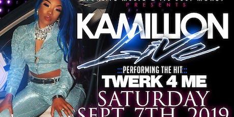 TWERK 4 ME TOUR STARRING KAMILLION tickets