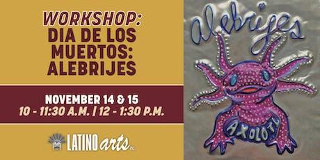 Workshop: Dia de los Muertos - Alebrijes tickets
