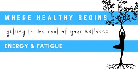 Where Healthy Begins: Energy & Fatigue tickets