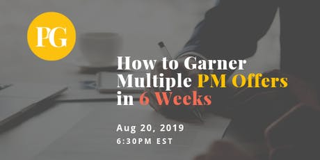 How to Garner Multiple Product Management Offers in 6 Weeks tickets