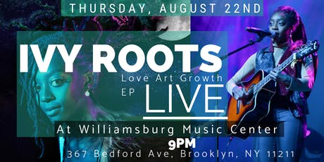 Ivy Roots Love Art Growth EP Live tickets
