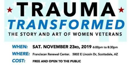 Trauma Transformed - the Story and Art of Women Veterans  tickets