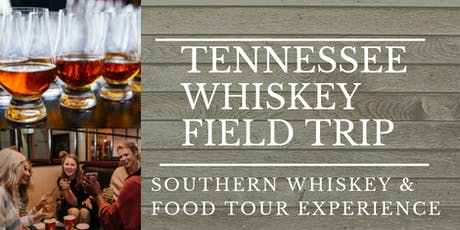 TENNESSEE WHISKEY FIELD TRIP  tickets