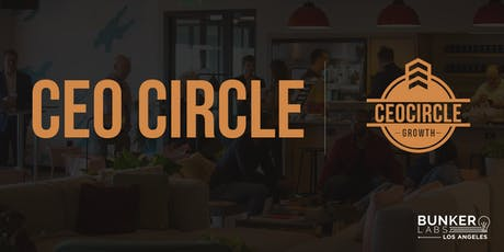 Bunker Labs Los Angeles Presents CEOCircle tickets