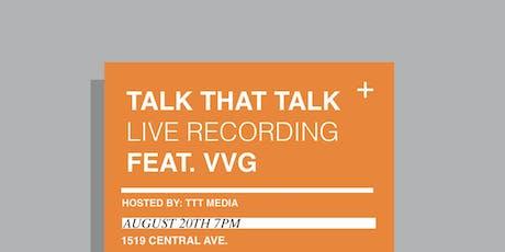 Talk That Talk Live! W/ VvG tickets