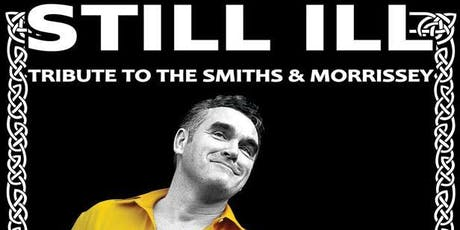 Still Ill | Thieves Like Us - Tribute to The Smiths/Morrissey + New Order tickets