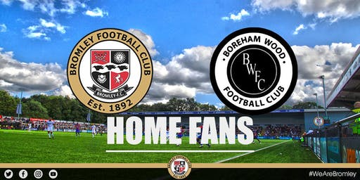 Bromley v Boreham Wood (HOME FANS)