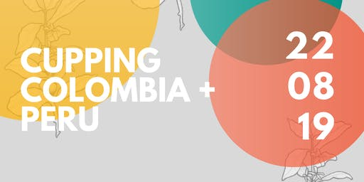 Cupping Colombia + Peru, by Raw Material and Twin